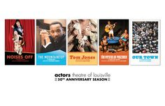 """50th Anniversary Season Posters"" for	Actors Theatre of Louisville by 	Actors Theatre of Louisville.	 Designed by Andy Perez,	Photography in Noises Off and Tom Jones, Hunter Wilson- Kertis Creative"
