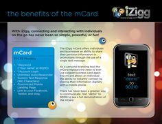 Use iZigg's mobile business card instead of the old toss away model.  www.izigg.com/yourmobilecoach