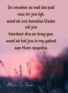 Onseker... Evening Greetings, Goeie Nag, Goeie More, Afrikaans Quotes, Special Words, Inspirational Message, Couple Goals, Prayers, Encouragement