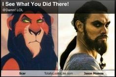 Scar Totally Looks Like Jason Momoa Fiction, Funny Memes, Hilarious, Game Of Thrones Funny, Love Games, Jason Momoa, Look Alike, Winter Is Coming, Disney Art