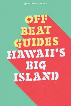 What the experts say are the best offbeat attractions on the Big Island.