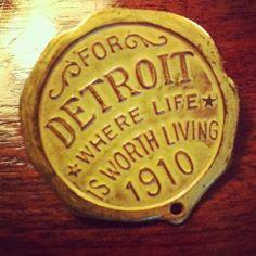 For Detroit, where life is worth living -1910-  Nice medallion!