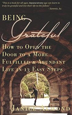 """[AMAZONPRODUCTS asin=""""0692489827""""]  BEING GRATEFUL  How to Open the Door to a More Fulfilled & Abundant Life in 13 Easy Steps (The BEING Series) (Volume 1)"""
