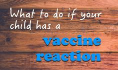 What+to+do+if+your+child+has+a+vaccine+reaction