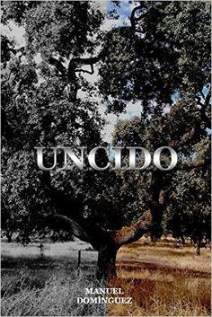 Uncido: Amazon.es: Manuel Domínguez Marín: Libros