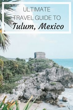 Plan your trip to Tulum with my Ultimate Travel Guide to Tulum, Mexico. With my favorite places, things to do, eat and drink!