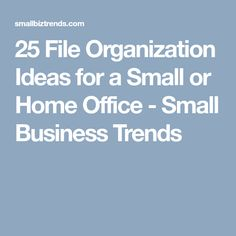 Overwhelmed by small business paperwork? Consider organizing your small or home office using one of these 23 file organization ideas. Export Business, Small Business Trends, File Organization, Home Office, Organize, Home Offices, Office Home, Organisation