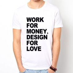 Buy T-Shirts For Graphic & Web Designers - Work for money, design for love