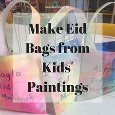 ILMA Education: Turn Your Child's Paintings into Eid Bags