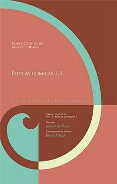Poesías cómicas / Francisco A. Bances Candamo ; Blanca Oteiza (editora general del volumen) - Madrid : Iberoamericana, 2014 - Vol. I,1