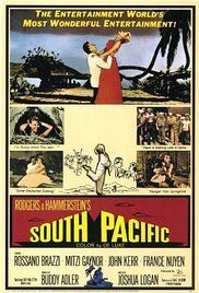South Pacific - On a South Pacific island during World War II, love blooms between a young nurse and a secretive Frenchman who's being courted for a dangerous military mission