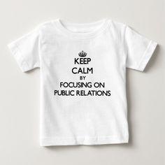 Keep Calm by focusing on Public Relations T Shirt, Hoodie Sweatshirt