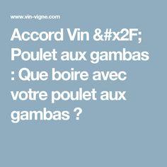 Accord Vin / Poulet aux gambas : Que boire avec votre poulet aux gambas ?