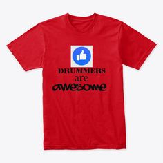 Discover Drummers Are Awesome T-Shirt from Jay-Jay music - Online store, a custom product made just for you by Teespring. - We all love drummers one way or another. Cool Tees, Cool T Shirts, Love Is All, Just For You, Drummers, Twitch Hoodie, Order Prints, Meant To Be, Ships
