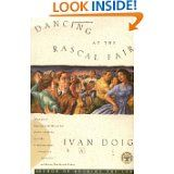 Dancing at the Rascal Fair by Ivan Doig. New book for book club.