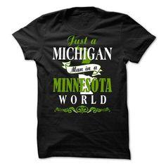 MICHIGAN Man In MINNESOTA World #shirt #hoodie