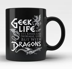 Geek Life. It's kinda like normal life but with dragons. The perfect coffee mug if you're living the geek life! Available here - https://diversethreads.com/products/geek-life-with-dragons-mug?variant=1562164658194