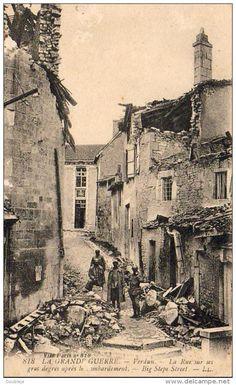 WWI,  VERDUN  La Rue Sur Les Gros Degrés Après Le Bombardemen t