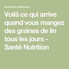 Voilà ce qui arrive quand vous mangez des graines de lin tous les jours - Santé Nutrition