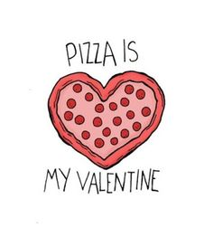 i ate 5 slices of pizza today. also we had a heart shaped pizza for valentine's one year. pizza, you are mine. Valentines Day Sayings, Anti Valentines Day, Valentine Day Cards, Be My Valentine, Funny Valentine, Valentine Quote, Pizza Amor, Pizza Pizza, Funny Pizza