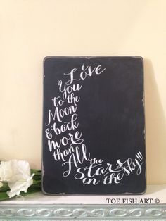 I Love You To The Moon and Back Chalkboard Wood by ToeFishArt, $89.00