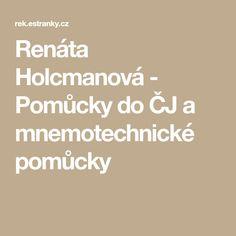 Renáta Holcmanová - Pomůcky do ČJ a mnemotechnické pomůcky