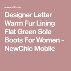 Designer Letter Warm Fur Lining Flat Green Sole Boots For Women - NewChic Mobile