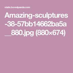 Amazing-sculptures-38-57bb14662ba5a__880.jpg (880×674)