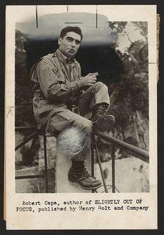 Robert Capa, from Slightly out of Focus, Capa's World War II memoir.