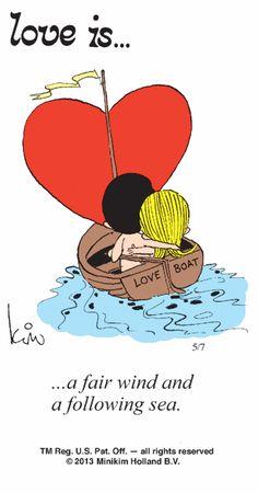❤️ Love is a fair wind and a following sea