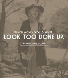 French women always strive to look effortless