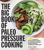 The Big Book of Paleo Pressure Cooking: 150 Fast-to-Fix, Super-Delicious Recipes for All Brands of Electric Pressure Cookers, Including the Instant Pot Puerto Rico, Bangers And Mash, Tasty Kitchen, Yummy Food, Delicious Recipes, Paleo Recipes, Paleo Food, Raw Food, Recipe Community