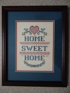 Home Sweet Home Sampler - Inspirational Cross Stitch Picture- Home Decor