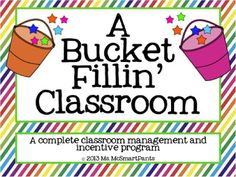 Cute idea for classroom management: A Bucket Fillin' Classroom | Ms. McSmartpants Does 3rd Grade