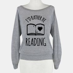 I'd Rather Be Reading | T-Shirts, Tank Tops, Sweatshirts and Hoodies | HUMAN