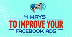 4 Ways to Improve Your Facebook Ad Campaigns - http://www.socialmediaexaminer.com/4-ways-to-improve-your-facebook-ad-campaigns?utm_source=rss&utm_medium=Friendly Connect&utm_campaign=RSS @smexaminer
