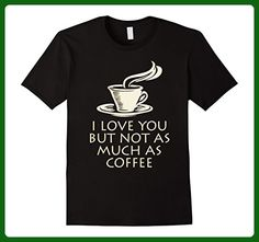Mens I love you but not as much as coffee 3XL Black - Food and drink shirts (*Amazon Partner-Link)