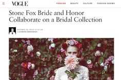 www.stonefoxbride.com //  The bridal collections are currently taking place here in New York, and between the layers of tulle and taffeta, the exaggerated Watteau trains, and the mermaid silhouettes, a unlikely new collection has emerged at the forefront—and without much of the typical jordan almond–catered fanfare.   // http://www.vogue.com/2928295/honor-stone-fox-collaboration-bridal-collection/