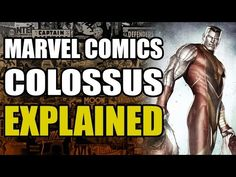The Comic Book Geek: Colossus Explained