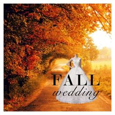 """Fall Wedding 💍🍁"" by dicksoutforharambe ❤ liked on Polyvore featuring fallwedding"