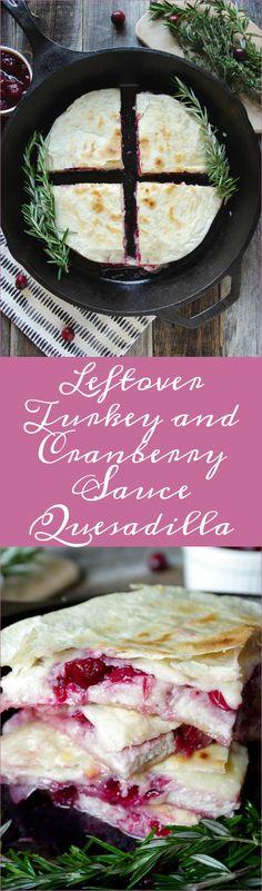 Leftover Turkey and Cranberry Sauce Quesadilla #thanksgiving #turkey #quesadilla #cranberrysauce #leftovers #recipe #lunch #easyrecipe