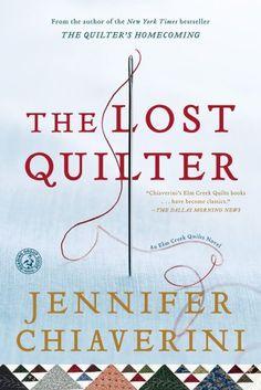 The Lost Quilter: An Elm Creek Quilts Novel (Elm Creek Quilts Novels)...sequel to The Runaway quilt