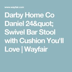 Darby Home Co Daniel Swivel Bar Stool with Cushion You'll Love Kitchen Counter Stools, Bar Counter, Swivel Bar Stools, Cushion, Bar Stand, Pillows, Cushions, Bar Height Table