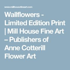 Wallflowers - Limited Edition Print | Mill House Fine Art – Publishers of Anne Cotterill Flower Art
