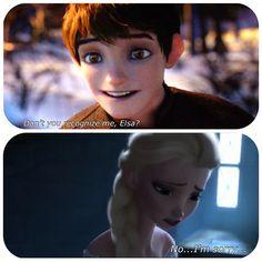 "Jack: ""Don't you recognize me, Elsa?"" Elsa: ""No...I'm sorry...""  (Edit by me)"