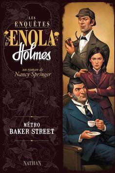 Nancy Springer et Rose-Marie Vassollo - Les enquêtes d'Enola Holmes. Tome 6 : Métro Baker Street