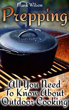 Prepping: All You Need To Know About Outdoor Cooking: (Prepping Recipes, Survival Gear), http://www.amazon.com/gp/product/B076J242QR/ref=cm_sw_r_pi_eb_1Um6zbB4FBH9C