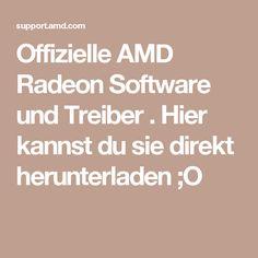 Offizielle AMD Radeon Software und Treiber .    Hier kannst du sie direkt herunterladen ;O