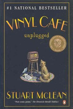 """""""Pure comic genius"""" Winner: The Stephen Leacock Award for Humour. Loved it. Now have to go back and read the first two in this series: Home from the Vinyl Cafe, and Stories from the Vinyl Cafe. own it"""
