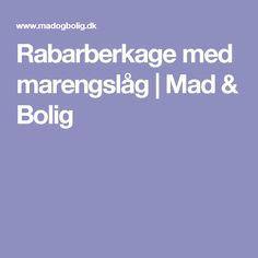 Rabarberkage med marengslåg | Mad & Bolig